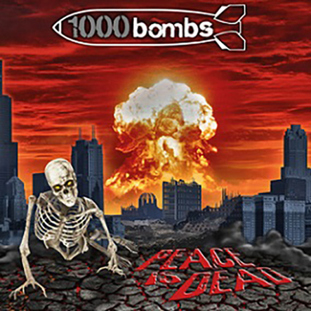 1000BOMBS - Peace is Dead