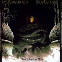 ABAZAGORATH/ BLOODSTORM - Ancient entities arise