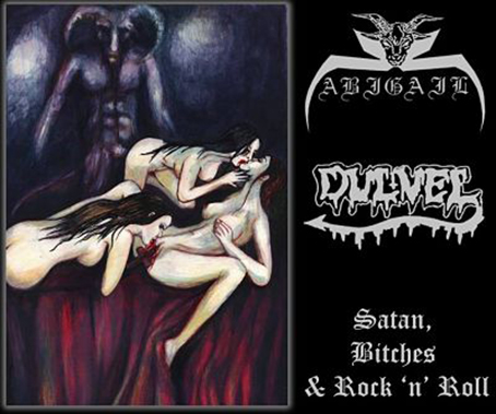 ABIGAIL/ DULVEL - Satan, Bitches & Rock 'n' Roll