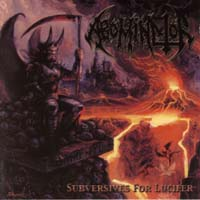 ABOMINATOR - Subversives for Lucifer