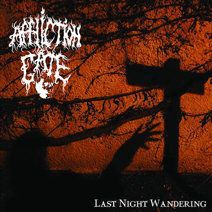 AFFLICTION GATE - Last Night Wandering