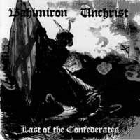 BAHIMIRON/ UNCHRIST - Last of the Confederates