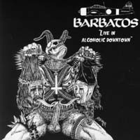 BARBATOS - Live in Alcoholic Downtown