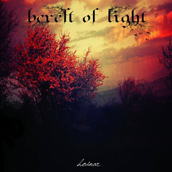 BEREFT OF LIGHT - Holnar
