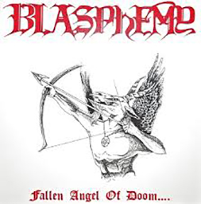 BLASPHEMY - Fallen Angel of Doom....