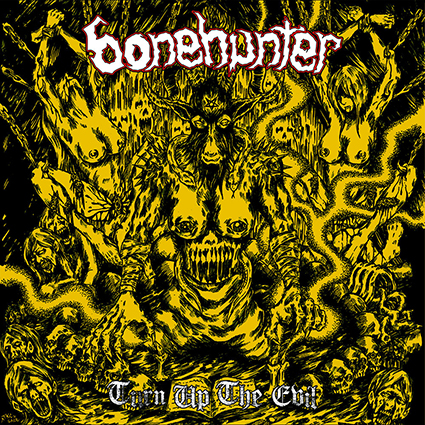 BONEHUNTER - Turn Up the Evil
