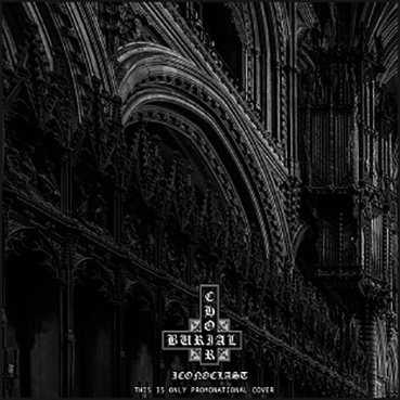 BURIAL CHOIR - Iconoclast