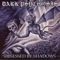 DARK PSYCHOSIS - Obsessed by Shadows