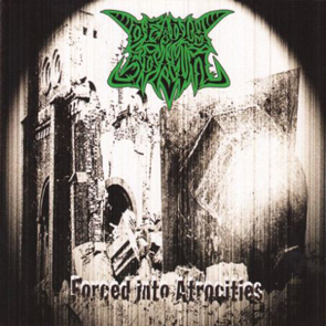 DEADLY SPAWN - Forced into Atrocities