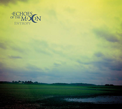 ECHOES OF THE MOON - Entropy