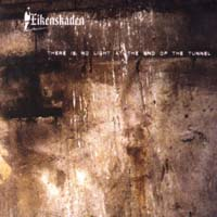 EIKENSKADEN - There is No Light at the End of the Tunnel