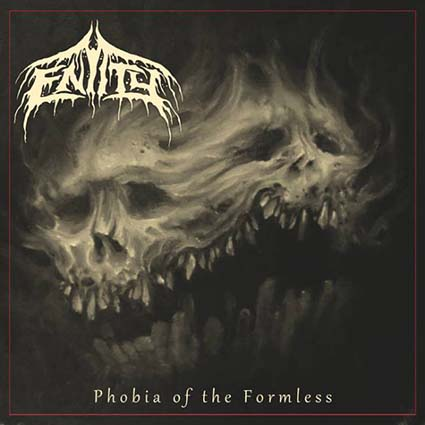 ENTITY - Phobia of The Formless