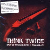 FACE DOWN/ REMASCULATE - Think Twice