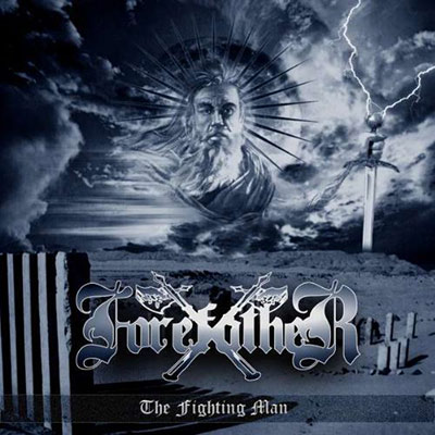 FOREFATHER - The Fighting Man