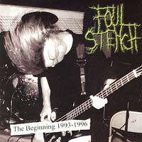 FOUL STENCH - The Beginning 1993-1996
