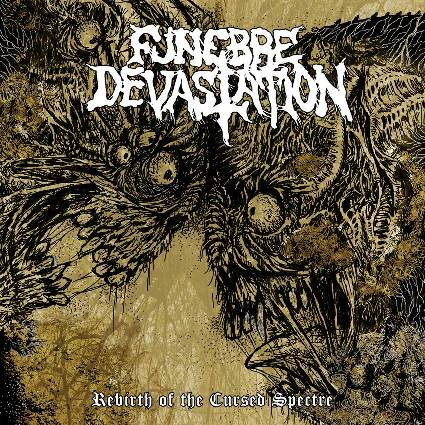 FUNEBRE DEVASTATION - Rebirth of the Cursed Spectre