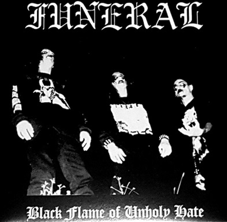 FUNERAL - Black Flame of Unholy Hate