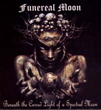 FUNEREAL MOON - Beneath the Cursed Light of a special moon