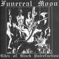 FUNEREAL MOON - Rites of Black Putrefaction
