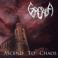 GOREPHILIA - Ascend to Chaos
