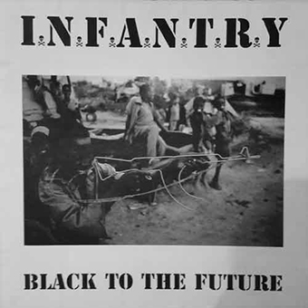 I.N.F.A.N.T.R.Y./ MARTIAL - Black to the Futur