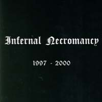 INFERNAL NECROMANCY - 1997-2000