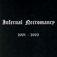 INFERNAL NECROMANCY - 2001-2002