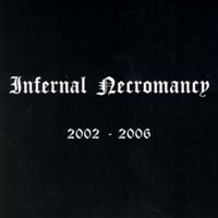 INFERNAL NECROMANCY - 2002-2006