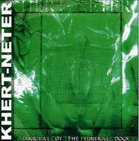 KHERT-NETER - Arrival Of The Funeral Dogs