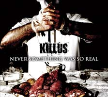 KILLUS - Never something was so real