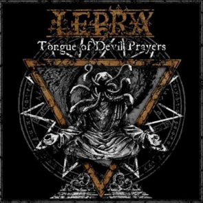 LEPRA - Tongue of Devil Prayers
