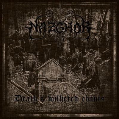 NAZGHOR - Death's Withered Chants