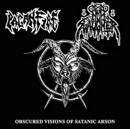 NUNSLAUGHTER/ PAGANFIRE - Obscured Visions of Satanic Arson
