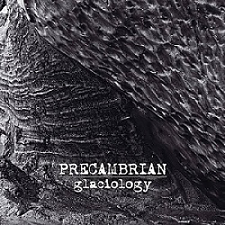 PRECAMBRIAN - Glaciology