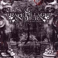 RAPE PILLAGE AND BURN - Songs Of Death... Songs Of Hell