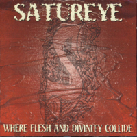 SATUREYE - Where Flesh And Divinity Collide