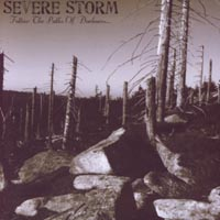 SEVERE STORM - Follow the Path of Darkness..