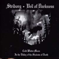 STRIBORG/ VEIL OF DARKNESS - Cold Winter Moon/In the Valley of the Shadow of Death