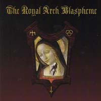 THE ROYAL ARCHE BLASPHEME - S/T