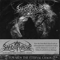 THE SARCOPHAGUS - Towards The Eternal Chaos
