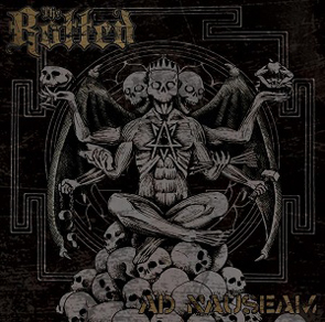 THE ROTTED - Ad Nauseam