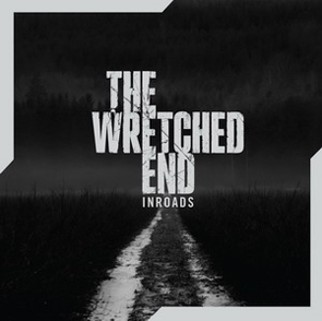 THE WRETCHED END - Inroads