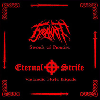 TYRANATH/ ETERNAL STRIFE - Swords of Promise / Vinlandic Hate Brigade