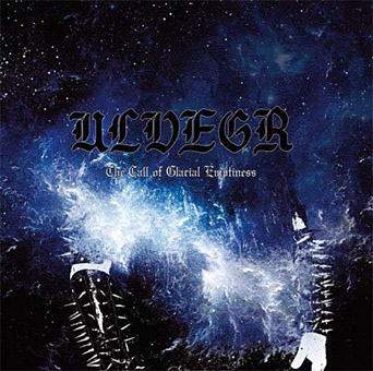 ULVEGR - The Call of Glacial Emptiness
