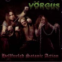 VÖRGUS-Hellfueled Satanic Action