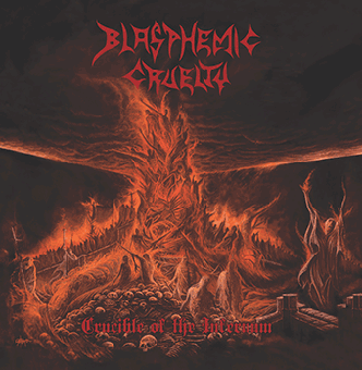 BLASPHEMIC CRUELTY - Crucible of the Infernum Splatter 12
