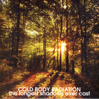 COLD BODY RADIATION - The Longest Shadows Ever Cast 7