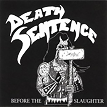 DEATH SENTENCE - Before The Slaughter 7