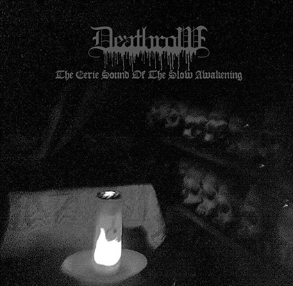 DEATHROW - The Eerie Sound of the Slow Awakening 12