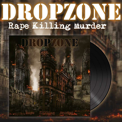 DROPZONE - Rape Killing Murder 12
